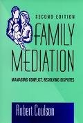 Family Mediation Managing Conflict, Resolving Disputes