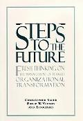 Steps to the Future Fresh Thinking on the Managment of It-Based Organizational Transformation