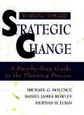 Working Toward Strategic Change A Step-By-Step Guide to the Planning Process