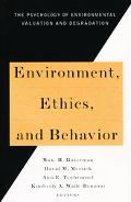 Environment, Ethics and Behavior The Psychology of Environmental Valuation and Degradation