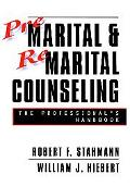 Premarital and Remarital Counseling The Professional's Handbook