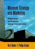 Museum Strategy and Marketing Designing Missions Building Audiences Generating Revenue and R...