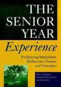 Senior Year Experience Facilitating Integration, Reflection, Closure, and Transition