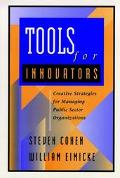 Tools for Innovators Creative Strategies for Managing Public Sector Organizations