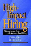 High-Impact Hiring A Comprehensive Guide to Performance-Based Hiring