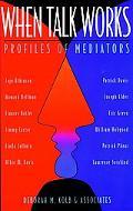 When Talk Works Profiles of Mediators