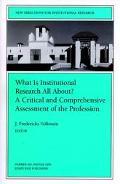 What Is Institutional Research All About? A Critical and Comprehensive Assessment of the Pro...
