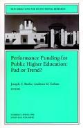 Performance Funding for Public Higher Education Fad or Trend?