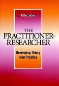 Practitioner-Researcher Developing Theory from Practice