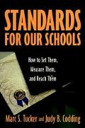 Standards for Our Schools How to Set Them, Measure Them, and Reach Them