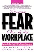 Driving Fear Out of the Workplace Creating the High-Trust, High-Performance Organization