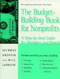 Budget-Building Book for Nonprofits A Step-By-Step Guide for Managers and Boards