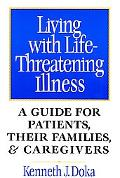 Living With Life-Threatening Illness A Guide for Patients, Their Families, and Caregivers
