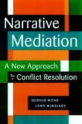Narrative Mediation A New Approach to Conflict Resolution