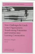 New Challenges for Greek Letter Organizations: Transforming Fraternities and Sororities into...