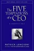 Five Temptations of a Ceo A Leadership Fable