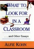 What to Look for in a Classroom And Other Essays