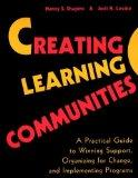 Creating Learning Communities: A Practical Guide to Winning Support, Organizing for Change, ...