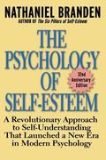 Psychology of Self-Esteem A Revolutionary Approach to Self-Understanding That Launched a New...