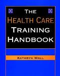 Health Care Training Handbook