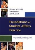 Foundations of Student Affairs Practice How Philosophy, Theory, and Research Strengthen Educ...