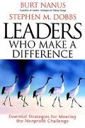 Leaders Who Make a Difference Essential Strategies for Meeting the Nonprofit Challenge
