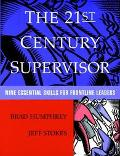 21st Century Supervisor Nine Essential Skills for Frontline Leaders