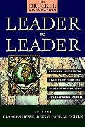 Leader to Leader Enduring Insights on Leadership from the Drucker Foundation's Award-Winning...