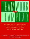 Teamwork and Teamplay Games and Activities for Building and Training Teams