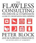 Flawless Consulting Fieldbook & Companion A Guide to Understanding Your Expertisexpertise Used