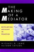 Making of a Mediator Developing Artistry in Practice