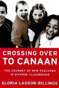 Crossing over to Canaan The Journey of New Teachers in Diverse Classrooms