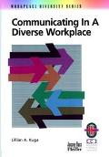 Communicating in a Diverse Workplace A Practical Guide to Successful Workplace Communication...