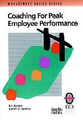 Coaching for Peak Employee Performance A Practical Guide to Supporting Employee Development