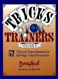 Tricks for Trainers 57 More Tricks and Teasers Guaranteed to Add Magic to Your Presentations!