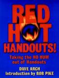 Red Hot Handouts Taking the Ho Hum Out of Handouts