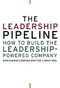 Leadership Pipeline How to Build the Leadership-Powered Company