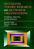 Multilevel Theory, Research, and Methods in Organizations Foundations, Extensions, and New D...