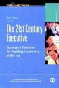 21st Century Executive Innovative Practices for Building Leadership at the Top