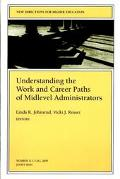 Understanding the Work and Career Paths of Midlevel Administrators New Directions for Higher...