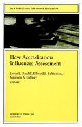 How Accreditation Influences Assessment New Directions for Higher Education #113, Spring 2001