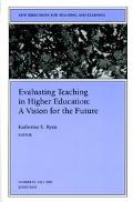 Evaluating Teaching in Higher Education A Vision for the Future