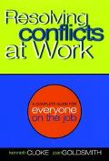 Resolving Conflicts at Work A Complete Guide for Everyone on the Job