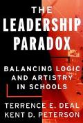Leadership Paradox Balancing Logic and Artistry in Schools