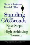 Standing at the Crossroads Next Steps for High-Achieving Woman
