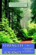 Strength for the Journey A Pilgrimage of Faith in Community