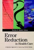 Error Reduction in Health Care A Systems Approach to Improving Patient Safety