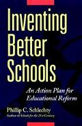 Inventing Better Schools An Action Plan for Educational Reform