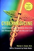 Cybermedicine How Computing Empowers Doctors and Patients for Better Care