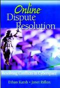 Online Dispute Resolution Resolving Conflicts in Cyberspace